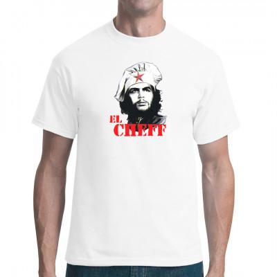 El Cheff führt die Große Revolution an der Küchenfront an. Unter seinen Attacken erzittern Kühlschrank und Herdplatte.  Che Guevara mit Kochmütze als Fun Shirt Motiv
