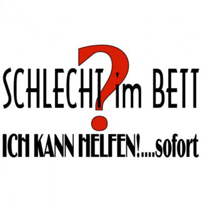 SchlechtBett_H, Sonstige, Karneval, Sprüche, Sex, ALLE MOTIVE, Lustig & Fun, Liebe & Sex, Männer & Frauen