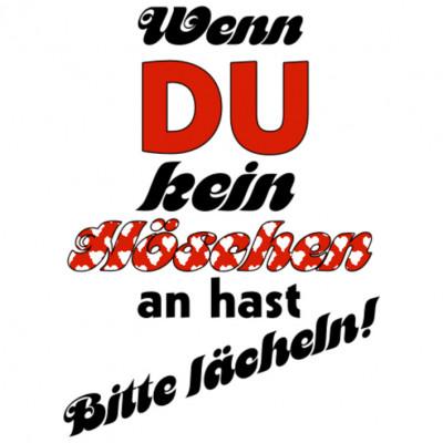 Lächeln Höschen_H, Sonstige, Karneval, Sprüche, Männer, X - XXL Motive, ALLE MOTIVE