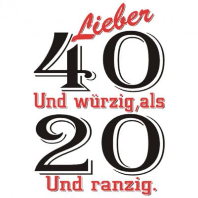 40Würzig, Sonstige, Sprüche, Alter/Geburtstag, MOTIVE P - Z, Männer & Frauen, Geburtstag