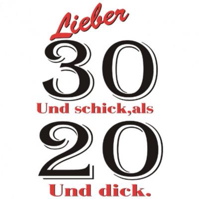 Schick30, Sonstige, Sprüche, Alter/Geburtstag, MOTIVE P - Z, ALLE MOTIVE