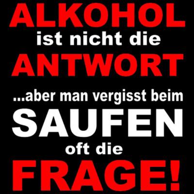 Alkohol Frage, Sprüche, Trinken, MOTIVE P - Z