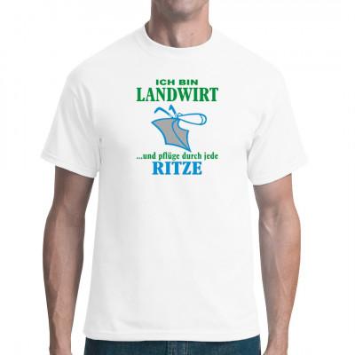 Ich bin Landwirt - Ich pflüge durch jede Ritze. Witziger Landwirte - Spruch mit einem Pflug auf deinem Shirt.