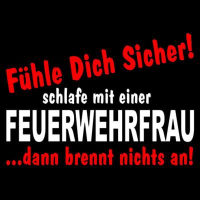 GR 1529 Sicher-Frau-Black, Feuerwehr, Sprüche, FUN Shirt, Sprüche, Arbeit, Beruf