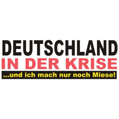GR 1715 Krise, Deutschland, Germay, Sprüche, FUN Shirt, Sprüche, X - XXL Motive, LANDWIRTE / SPRÜCHE