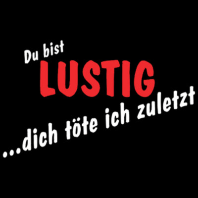 GR 1730 Lustig_1, FUN Shirt, Sprüche, Sprüche