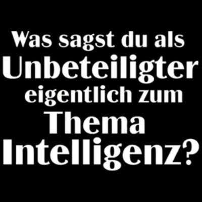 Intelligenz, IQ, FUN Shirt, lustig, SPRÜCHE, Sprüche, Allgemein