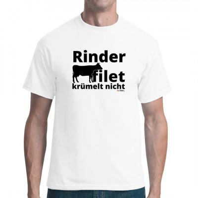 Sprüche T-Shirt Rinderfilet, zeige mit deiner Botschaft das du ein Fleischlieberhaber bist. Diese Shirt ist auch ein tolles Geschenk.