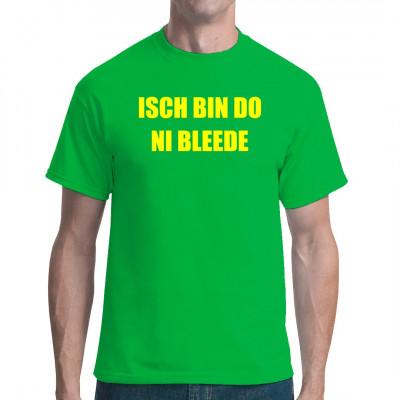 Ossi - Motiv: Isch bin do no bleede! Dieses Shirt setzt ein Zeichen gegen Volksverdummung und Mitläufer-Mentalität. Zeigen sie allen, dass sie nicht jeden dämlichen Trend mitmachen.   Super Motiv, nicht nur für Sachsen geeignet.