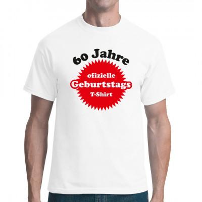 60 Jahre und der Spaß hört noch lange nicht auf! Holt euch jetzt das offizielle Shirt zum sechzigsten Geburtstag. Super Shirt als Geschenk