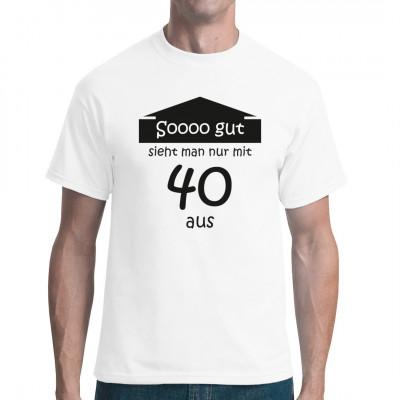 40 ist soooooo gut. 40 ist das perfekte Lebensalter. Man hat die gewisse Reife die heute sehr gefragt ist.