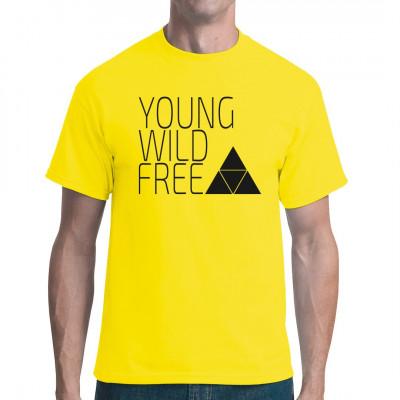 Young Wild & Free  Für alle Rebellen und die, die es werden wollen - stylisches Shirt für casual - urban - and more