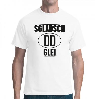 Sgladsch DD glei! Sächsisches Mundart-T-Shirt für alle Dresdner und Sachsen.