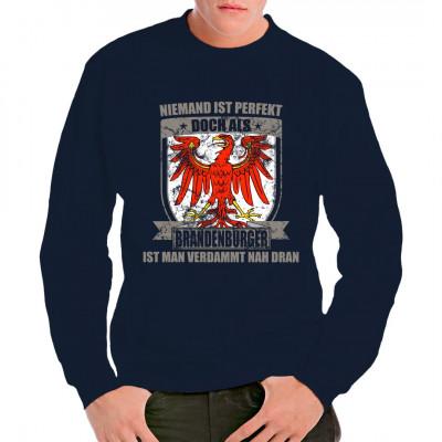 """Motiv """"Perfekter Brandenburger"""" als hochwertiger Textil-Druck Brust- oder Rückendruck in bester Qualität.  Zeigt euren Freunden, wo die Flagge hängt!"""