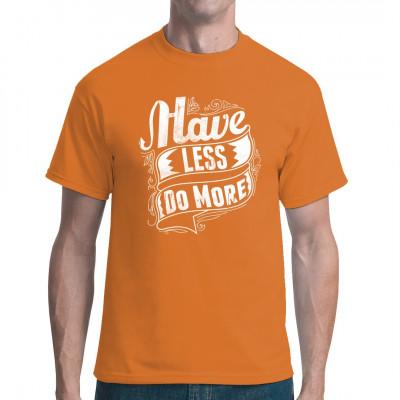 Warum soll man sich mit allen möglichen Dingen belasten? Je weniger man hat an das man sich klammert, desto mehr kann man am Ende erreichen. Das soll aber nicht heißen, dass du nicht trotzdem unbedingt dieses tolle Shirt brauchst.