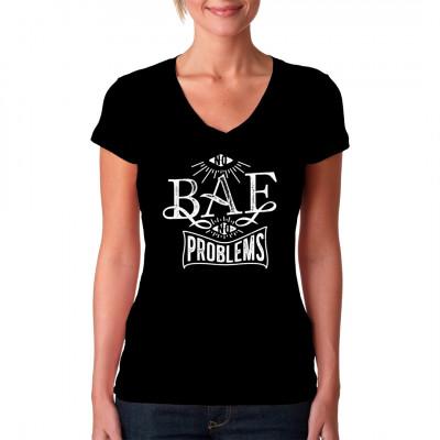 Shirt Motiv: No BAE - No problems Fun Spruch Shirt für Sie und Ihn  Mittels Digital-Direktdruck aufgebracht. waschfest