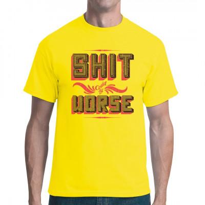 Motivations-Shirt: Egal wie beschissen gerade alles läuft, es könnte schlimmer sein. Immerhin hast du ein stylisches Shirt...  Mittels Digital-Direktdruck aufgebracht. waschfest