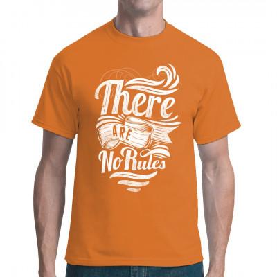 Shirt Motiv: There Are No Rules Es gibt keine Regeln, alles ist erlaubt... zumindest solange man dieses Shirt trägt! Mittels Digital-Direktdruck aufgebracht. waschfest