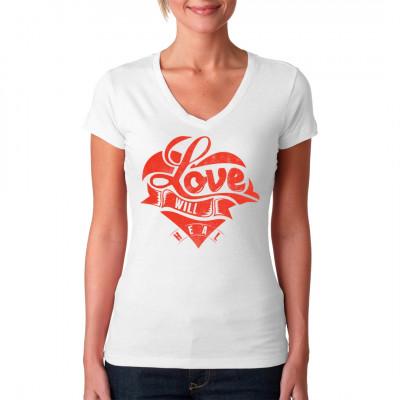 Fashion Shirt für alle mit Liebeskummer: Love Will Heal  Mittels Digital-Direktdruck aufgebracht. waschfest