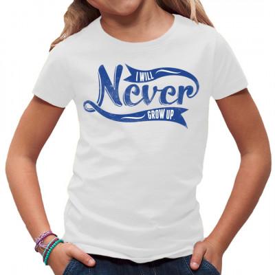 Spruch: I will never grow up! Cooles Shirt Motiv für alle, die zwar altern, aber nicht erwachsen werden.  Mittels Digital-Direktdruck aufgebracht. waschfest