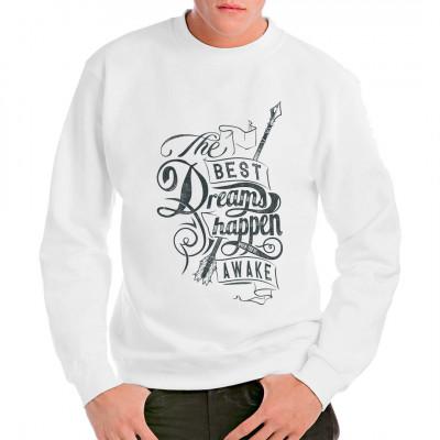 Shirt Spruch: The best dreams happen when you are awake! Tagträume sind die besten Träume.   Mittels Digital-Direktdruck aufgebracht. waschfest