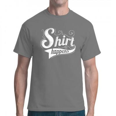 Wenn es etwas gibt, das man über Textilveredelung wirklich sagen kann: Shirt happens!  Mittels Digital-Direktdruck aufgebracht. waschfest
