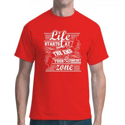 Fashion Shirt Spruch: Life starts at the end of your comfort zone Das Leben beginnt am Ende deiner Komfortzone. Mittels Digital-Direktdruck aufgebracht. waschfest