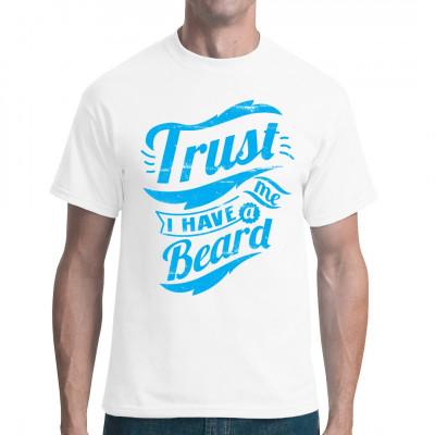 Bist du auch Bartträger? Dann hol dir diesen witzigen Spruch für dein Shirt.  Mittels Digital-Direktdruck aufgebracht. waschfest