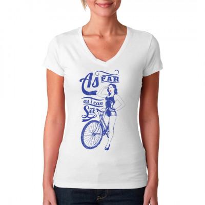 """Heißes Pin-Up Girl im Badeanzug mit Fahrrad und dem Schriftzug """"As far as I can see"""" für dein T-Shirt, Sweatshirt oder V-Neck  Mittels Digital-Direktdruck aufgebracht. waschfest"""