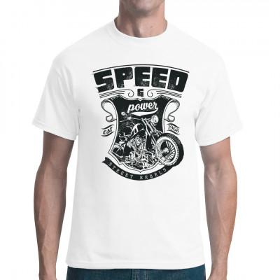 Speed & Power - Street rebels Cooles Biker Shirt Motiv für alle Motorradfahrer. Mittels Digital-Direktdruck aufgebracht. waschfest