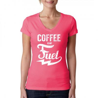 Fun Shirt Motiv: Coffee Is My Fuel