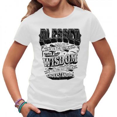 Bibel Zitat für dein Shirt: Blessed is the man who finds wisdom, blessed the man who gains understanding.