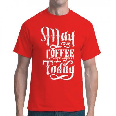 Möge Dein Kaffee heute großartig schmecken! Du willst auch gute Kaffee - Laune verbreiten? Dann hol Dir dieses tolle Motiv für dein V-Neck, Sweatshirt oder T-Shirt.