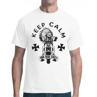 Biker Chopper Shirt Motiv: Keep calm and ride daily Skelett mit indianischem Kopfschmuck auf einem Motorrad.