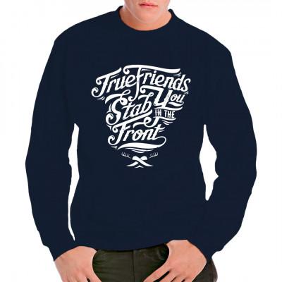 Verräter stechen dir in den Rücken, echte Freunde stechen dir in die Brust. Dieses Shirt Motiv ist das ideale Geschenk für deine wahren Freunde.