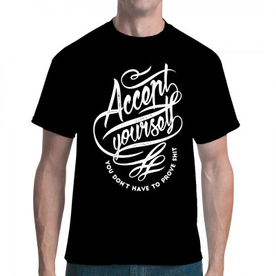 Accept yourself - You don't have to prove shit!