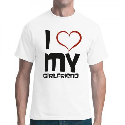 Zeig der Welt mit diesem tollen Shirt, wie sehr du deine Freundin liebst.