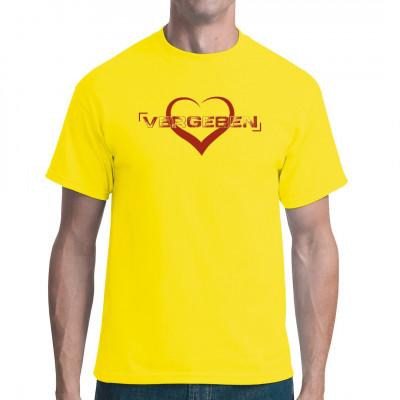 """Shirt Motiv mit großem Herz und Aufdruck """"vergeben"""", in vielen Größen und Farben erhältlich"""