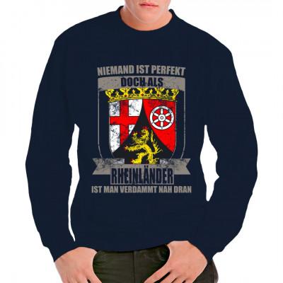 """Motiv """"Perfekter Rheinländer"""" als hochwertiger Textildruck für dein T-Shirt, Sweatshirt oder V-Neck."""