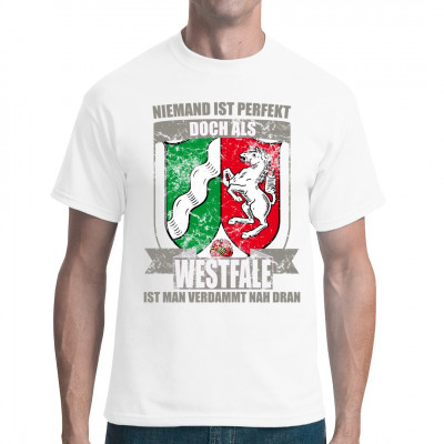 """Motiv """"Perfekter Westfale"""" als hochauflösender Textildruck für dein T-Shirt, Sweatshirt oder V-Neck. Zeig deinen Freunden und Kollegen, wie perfekt ein Westfale doch ist."""