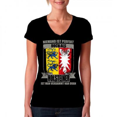Bundesland T-Shirt: Niemand ist perfekt, aber als Holsteiner ist man verdammt nah dran.