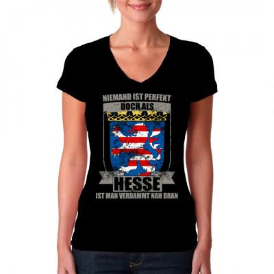 Shirt Motiv: Niemand ist perfekt, aber als Hesse ist man verdammt nah dran.