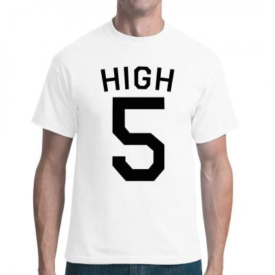 """Aufdruck """"High 5"""" für dein T-Shirt, Sweatshirt oder V-Neck Mittels Transferdruck aufgebracht. waschfest"""
