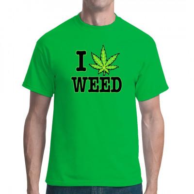 T-Shirt Motiv: I Love Weed  Cannabis-Pflanze mit I love Weed Schriftzug. Cooles Kiffer Motiv.