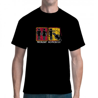 T-Shirt Motiv: Problem - No Problem  Lustiges Fun-Shirt Motiv.Problem, No Problem. Keine Frau kein Problem.
