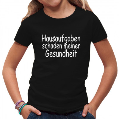 Fun Spruch für die Schule: Hausaufgaben gefährden meine Gesundheit.  Mittels Transfer Siebdruckverfahren aufgebracht. waschfest