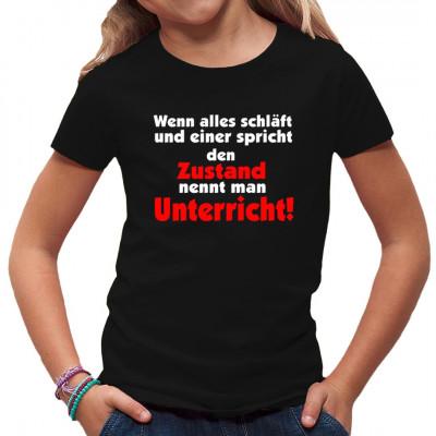 Wenn alles schläft und einer Spricht, den Zustand nennt man Unterricht.  Fun Shirt Motiv für Schüler.
