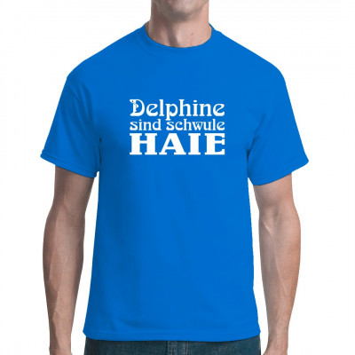 Fun Shirt: Delphine sind schwule Haie