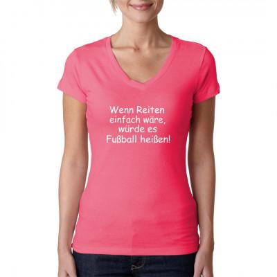 Sport Spruch: Wenn Reiten einfach wäre, würde es Fußball heißen.  Waschfester Transferdruck für Ihr T-Shirt, Sweatshirt oder V-Neck