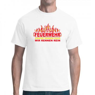 Feuerwehr - Wir rennen rein, Sprüche, Arbeit, X - XXL Motive, Beruf, Sprüche Fun Witzig